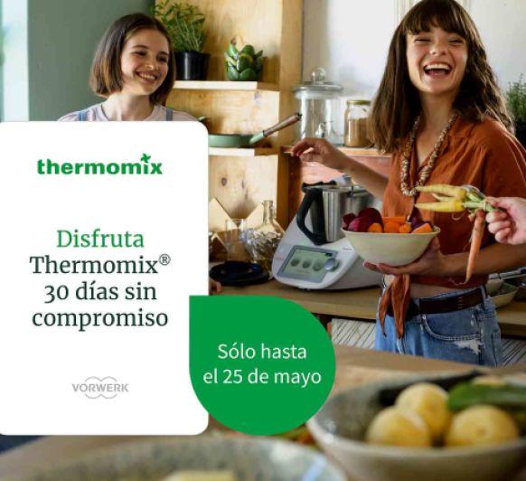 DISFRUTA DE TU Thermomix® 30 DIAS EN CASA SIN COMPROMISO