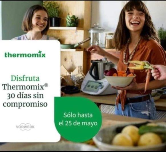 ''DESCUBRE Y COCINA DURANTE 30 DÍAS CON LA NUEVA Thermomix® TM6 EN CASA SIN COMPROMISO'' Mayo 2020