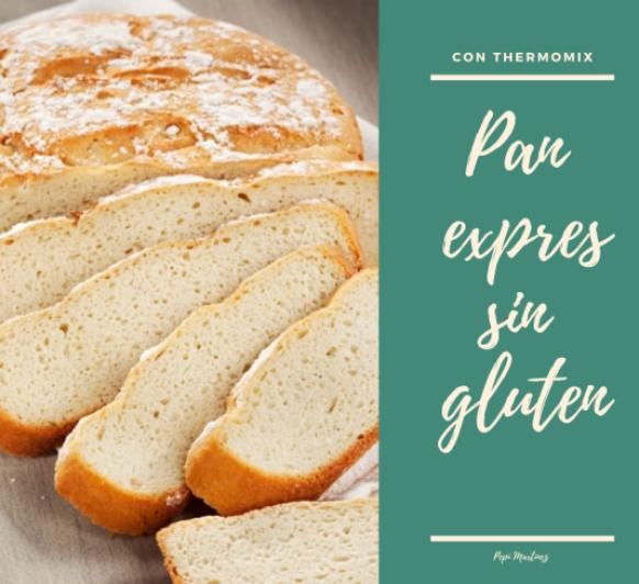 Pan exprés sin gluten Con Thermomix® ( Mendez Alvaro)