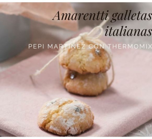 Amaretti Galletas italianas con Thermomix® Pepi Martinez