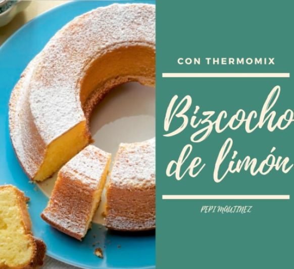 Bizcocho de limón Con Thermomix® (MENDEZ ALVARO)