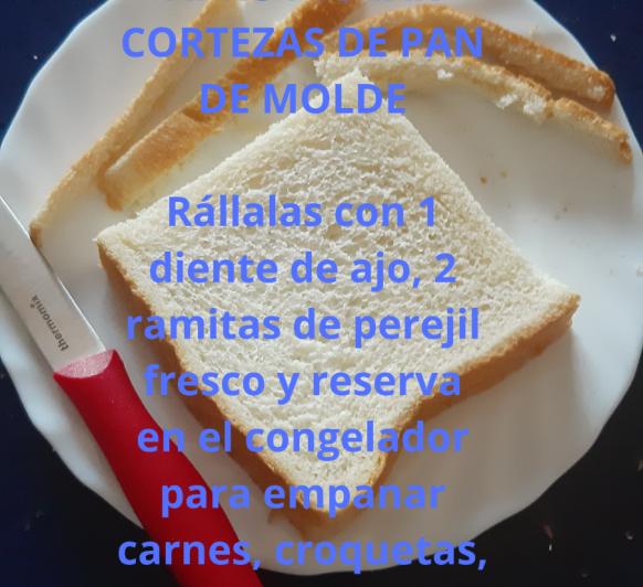 APROVECHAR LAS CORTEZAS DE PAN DE MOLDE