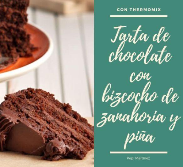 Tarta de chocolate con bizcocho de zanahoria y piña Con Thermomix®